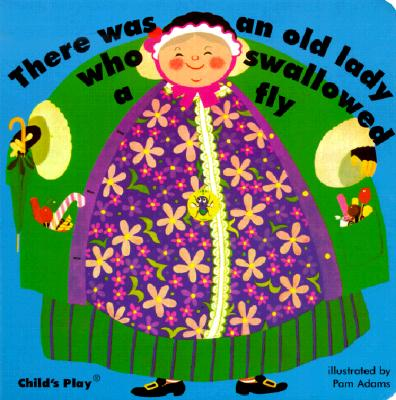 There Was an Old Lady Who Swallowed a Fly By Adams, Pam (ILT)/ Adams, Pam/ Child's Play (COR)
